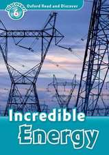 Oxford Read and Discover: Level 6: Incredible Energy