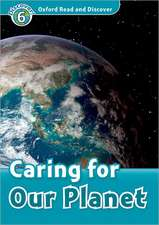 Oxford Read and Discover: Level 6: Caring For Our Planet Audio CD Pack