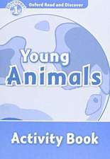 Oxford Read and Discover: Level 1: Young Animals Activity Book