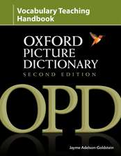 Oxford Picture Dictionary Second Edition: Vocabulary Teaching Handbook: Reviews research into strategies for effective vocabulary teaching and explains how to apply these using OPD.