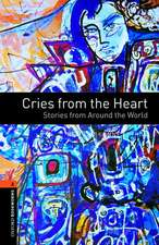 Oxford Bookworms Library: Level 2:: Cries from the Heart: Stories from Around the World
