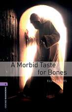 Oxford Bookworms Library: Level 4:: A Morbid Taste For Bones
