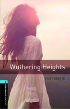 Oxford Bookworms Library: Level 5:: Wuthering Heights