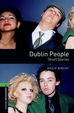 Oxford Bookworms Library: Level 6:: Dublin People - Short Stories