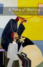 Oxford Bookworms Library: Level 4:: A Time of Waiting: Stories from Around the World audio CD pack