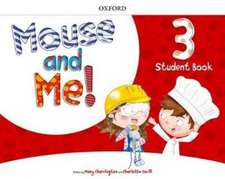 Mouse and Me!: Level 3: Student Book: Who do you want to be?