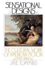 Sensational Designs: The Cultural Work of American Fiction 1790-1860