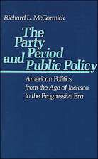 The Party Period and Public Policy: American Politics from the Age of Jackson to the Progressive Era
