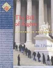 The Bill of Rights: A History in Documents