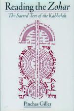 Reading the Zohar: A Sacred Text of Kabbalah