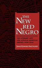 The New Red Negro: The Literary Left and African American Poetry, 1930-1946