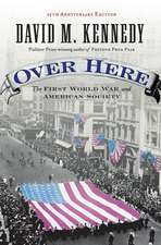 Over Here: The First World War and American Society