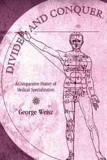 Divide and Conquer: A Comparative History of Medical Specialization