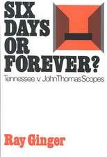 Six Days or Forever?: Tennessee v. John Thomas Scopes
