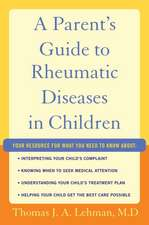 A Parent's Guide to Rheumatic Disease in Children