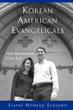 Korean American Evangelicals New Models for Civic Life