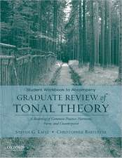 Student Workbook to Accompany Graduate Review of Tonal Theory: A Recasting of Common Practice Harmony, Form, and Counterpoint