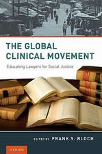 The Global Clinical Movement: Educating Lawyers for Social Justice