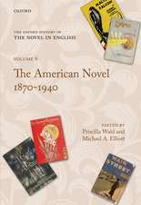 The Oxford History of the Novel in English: The American Novel 1870-1940