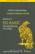 India's Islamic Traditions, 711-1750: Themes in Indian History