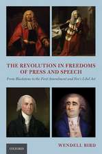 The Revolution in Freedoms of Press and Speech: From Blackstone to the First Amendment and Fox's Libel Act