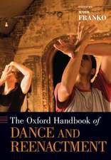 The Oxford Handbook of Dance and Reenactment