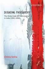 Debating Patriarchy: The Hindu Code Bill Controversy in India (1941-1956)