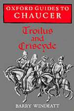 Oxford Guides to Chaucer: Troilus and Criseyde