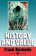 History and Value: The Clarendon Lectures and the Northcliffe Lectures 1987