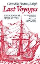 Last Voyages: Cavendish, Hudson, Ralegh. The Original Narratives