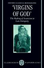 'Virgins of God': The Making of Asceticism in Late Antiquity