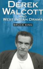 "Derek Walcott and West Indian Drama: ""Not Only a Playwright But a Company"". The Trinidad Theatre Workshop 1959-1993"