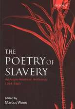 The Poetry of Slavery: An Anglo-American Anthology 1764-1866