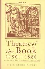 Theatre of the Book, 1480-1880: Print, Text, and Performance in Europe