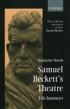 Samuel Beckett's Theatre: Life Journeys