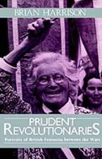 Prudent Revolutionaries: Portraits of British Feminists between the Wars