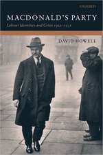 MacDonald's Party: Labour Identities and Crisis 1922-1931