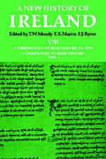 A New History of Ireland: Volume VIII: A Chronology of Irish History to 1976: A Companion to Irish History, Part I