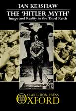 The `Hitler Myth': Image and Reality in the Third Reich