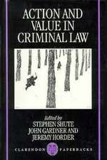 Action and Value in Criminal Law