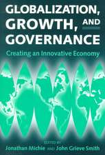 Globalization, Growth, and Governance: Towards an Innovative Economy