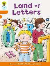 Oxford Reading Tree Biff, Chip and Kipper Stories Decode and Develop: Level 6: Land of Letters