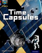 Project X Origins: Dark Red Book Band, Oxford Level 17: Time: Time Capsules