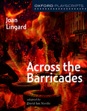 Oxford Playscripts: Across the Barricades