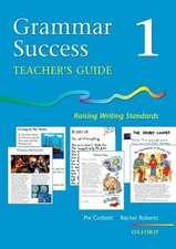 Grammar Success: Level 1: Teacher's Guide 1: Raising Writing Standards
