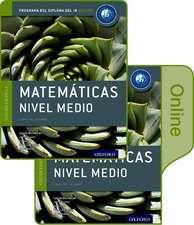 IB Matemáticas Nivel Medio Libro del Alumno conjunto libro impreso y digital en línea: Programa del Diploma del IB Oxford