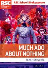 RSC School Shakespeare: Much Ado About Nothing: Teacher Guide