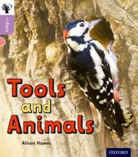 Oxford Reading Tree inFact: Oxford Level 1+: Tools and Animals