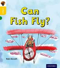 Oxford Reading Tree inFact: Oxford Level 5: Can Fish Fly?