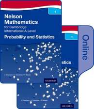 Nelson Probability and Statistics 1 for Cambridge International A Level Print and Online Student Book Pack